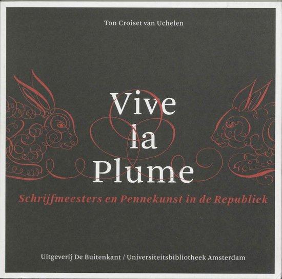 Vive La Plume - A.R.A. Croiset van Uchelen |