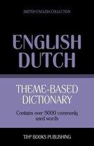 Theme-based dictionary British English-Dutch - 9000 words