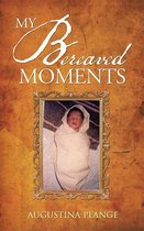 My Bereaved Moments