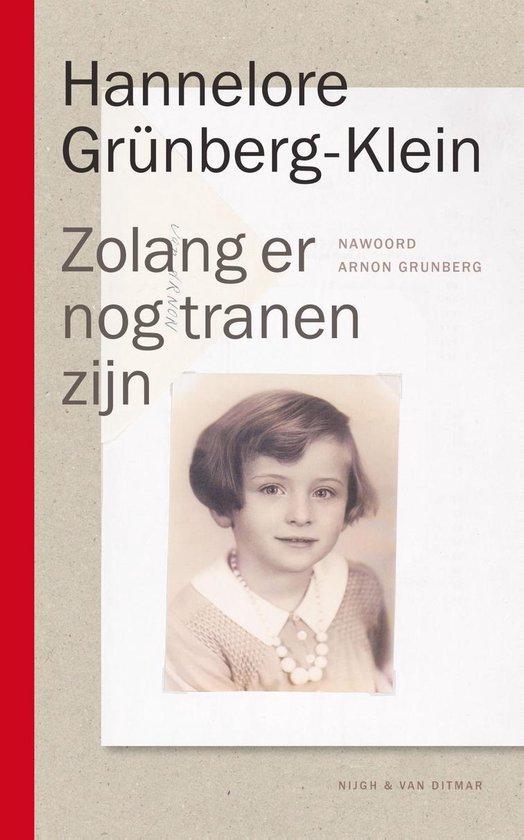 Zolang er nog tranen zijn - Hannelore Grünberg-Klein |
