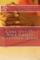 Come Out of Your Graves Scattered Judah