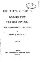 Our Christian Classics, Readings from the Best Divines - Vol. III