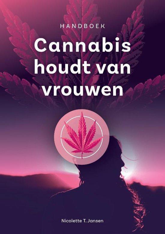 Cannabis houdt van vrouwen - Nicolette Jansen |