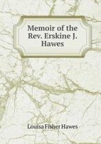 Memoir of the REV. Erskine J. Hawes