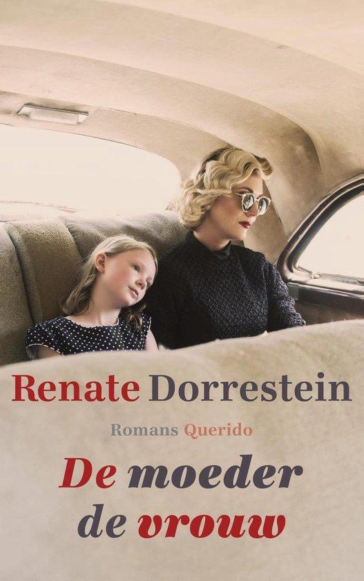 De moeder de vrouw - Renate Dorrestein |