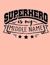 Super Hero Is My Middle Name