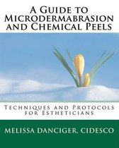 A Guide to Microdermabrasion and Chemical Peels