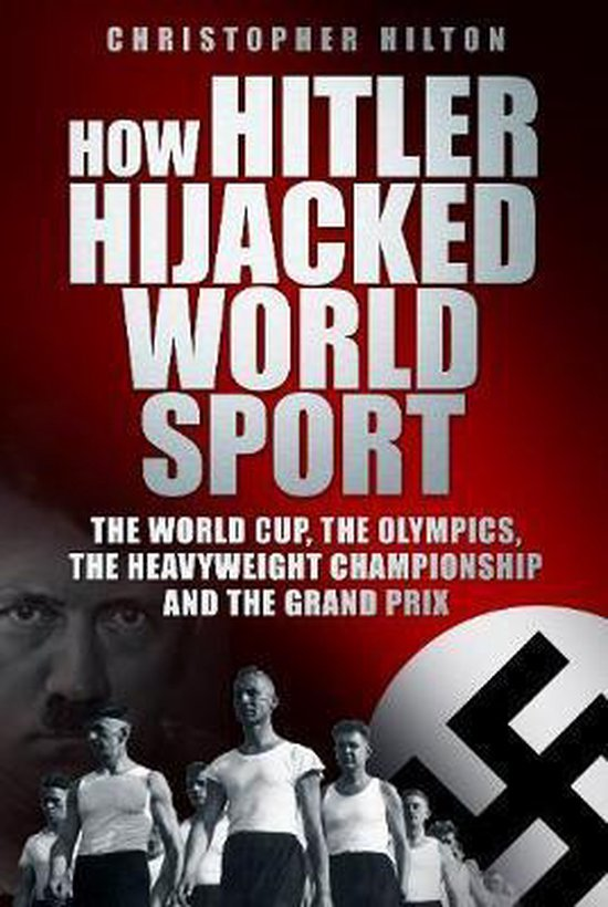 How Hitler Hijacked World Sport