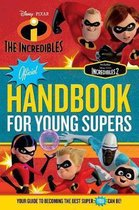 The Incredibles Official Handbook for Young Supers