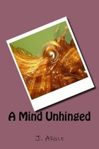 A Mind Unhinged