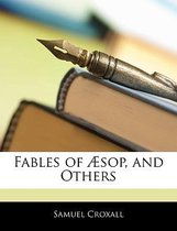 Fables of Sop, and Others