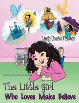 The Little Girl Who Loves Make Believe