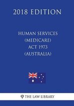 Human Services (Medicare) ACT 1973 (Australia) (2018 Edition)