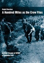 A Hundred Miles as the Crow Flies