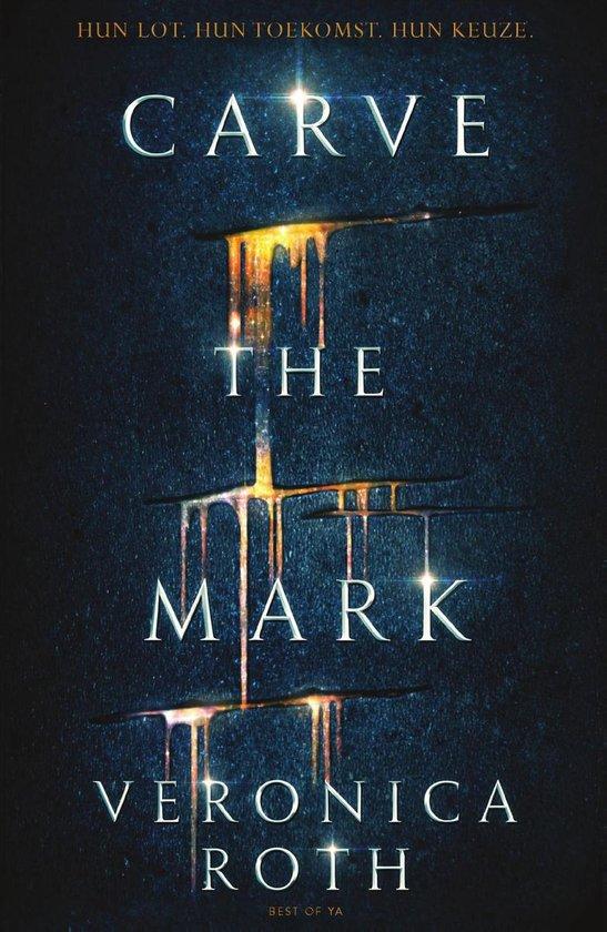 Carve the mark - Carve the mark - Veronica Roth  