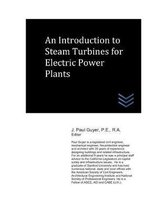An Introduction to Steam Turbines for Electric Power Plants