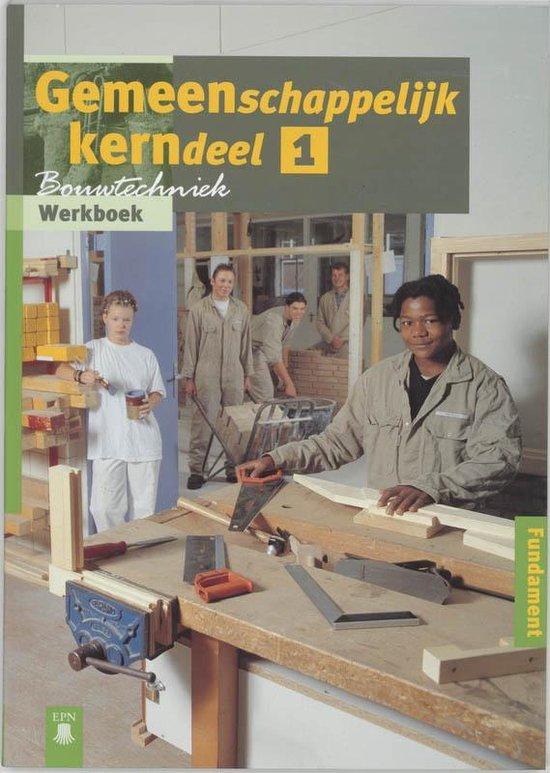Bouwtechniek / Gemeenschappelijk kerndeel 1 / deel Werkboek - D. Brinkman pdf epub