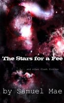 The Stars for a Fee and other flash fiction