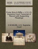 Porter Bros & Biffle V. U S U.S. Supreme Court Transcript of Record with Supporting Pleadings