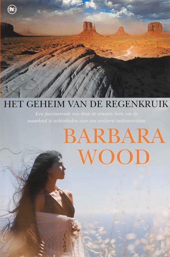 Het Geheim Van De Regenkruik - Barbara Wood |