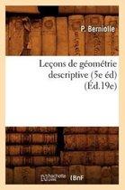Lecons de geometrie descriptive (5e ed) (Ed.19e)