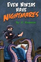 Even Ninjas Have Nightmares