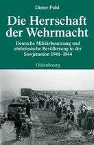 Boek cover Die Herrschaft Der Wehrmacht van Dieter Pohl