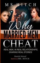 Why Married Men Cheat Real Men, in Real Relationships, Sharing Real Stories