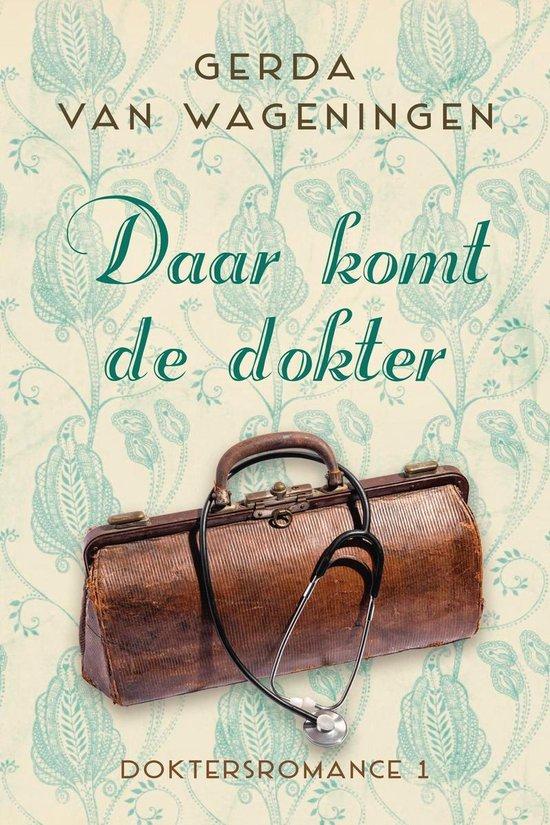 Doktersromance 1 - Daar komt de dokter - Gerda van Wageningen |