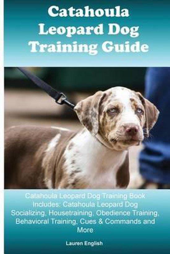 Catahoula Leopard Dog Training Guide Catahoula Leopard Dog Training Book Includes