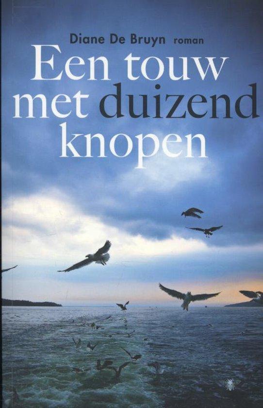 Een touw met duizend knopen - Diane de Bruyn   Fthsonline.com