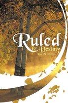 Ruled by Destiny