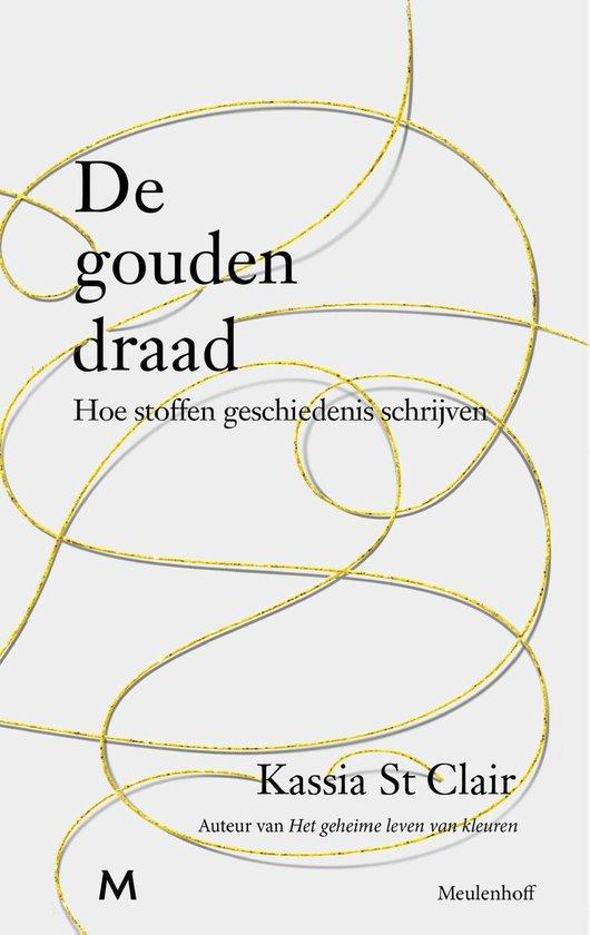 Boek cover De gouden draad van Kassia St Clair (Onbekend)