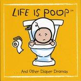 Life is Poop