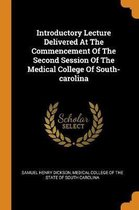 Introductory Lecture Delivered at the Commencement of the Second Session of the Medical College of South-Carolina