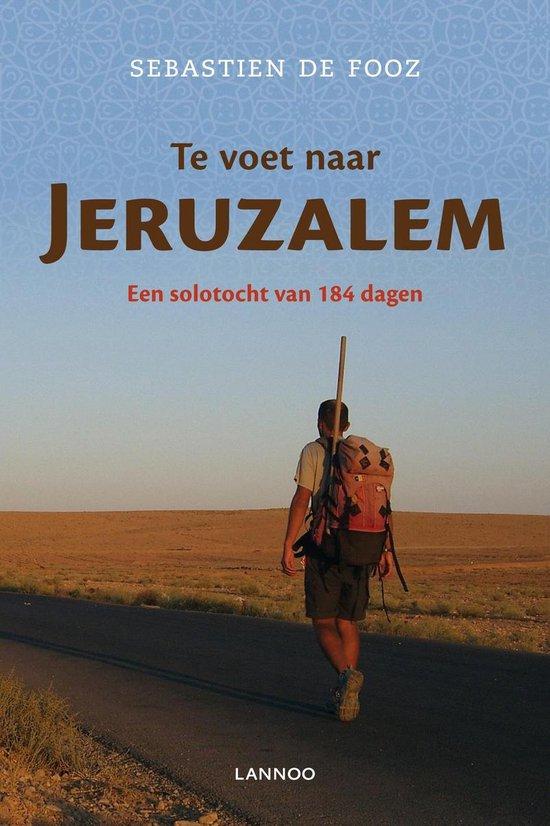 Te voet naar Jeruzalem - Sebastien de Fooz | Fthsonline.com