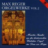 Max Reger: Orgelwerke, Vol. 2