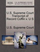 U.S. Supreme Court Transcript of Record Coffin V. U S