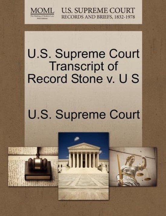 U.S. Supreme Court Transcript of Record Stone V. U S
