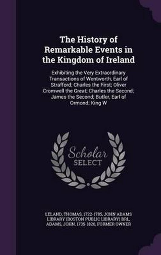 The History of Remarkable Events in the Kingdom of Ireland
