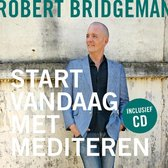Boek cover Start vandaag met mediteren van Robert Bridgeman