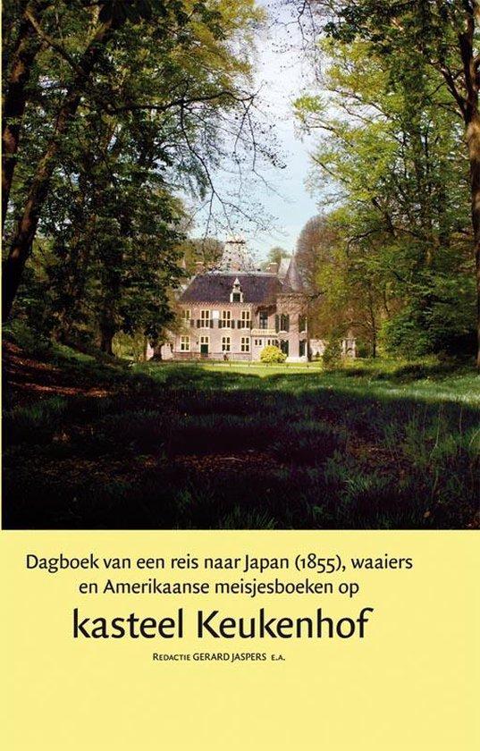 Jaarboek kasteel Keukenhof 5 - Dagboek van een reis naar Japan (1855), waaiers en Amerikaanse meisjesboeken op kasteel Keukenhof - none |