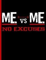 Me Vs Me No Excuses