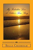 My Forbidden Love - A Soldier's Love Story