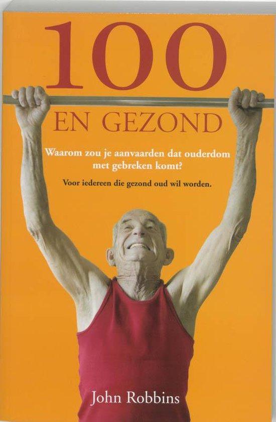 Cover van het boek '100 en gezond' van J. Robbins