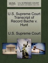 U.S. Supreme Court Transcript of Record Bache V. Hunt