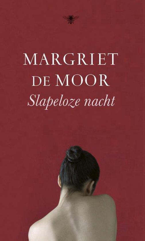 Slapeloze nacht - Margriet de Moor |