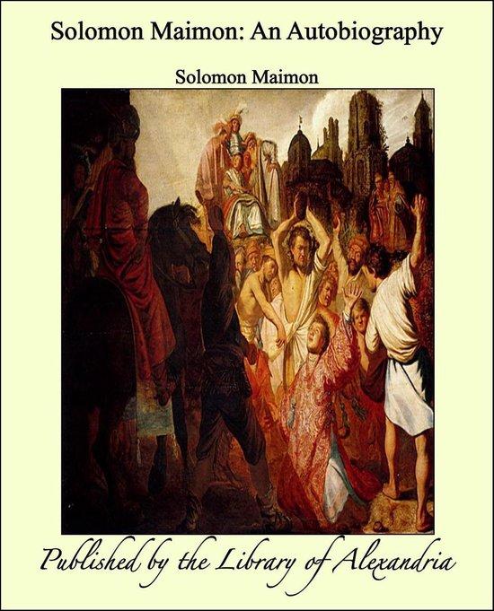 Solomon Maimon: An Autobiography