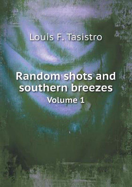 Random Shots and Southern Breezes Volume 1