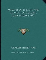 Memoir of the Life and Services of Colonel John Nixon (1877)